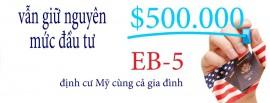 Dự thảo được thông qua quyết định giữ nguyên mức đầu tư 500,000 USD cho các nhà đầu tư EB-5